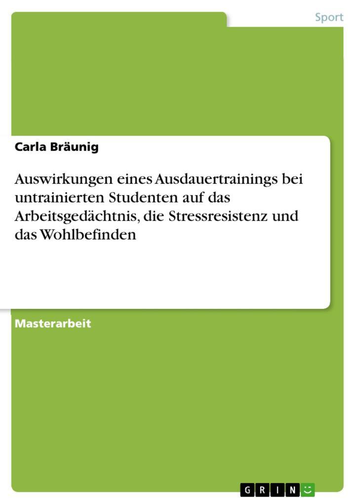 Auswirkungen eines Ausdauertrainings bei untrainierten Studenten auf das Arbeitsgedächtnis, die Stressresistenz und das Wohlbefinden als eBook pdf
