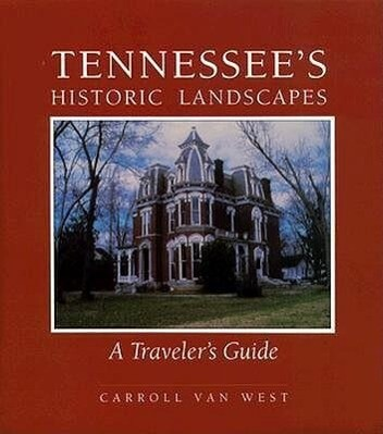 Tennessees Historic Landscapes: Travelers Guide als Taschenbuch