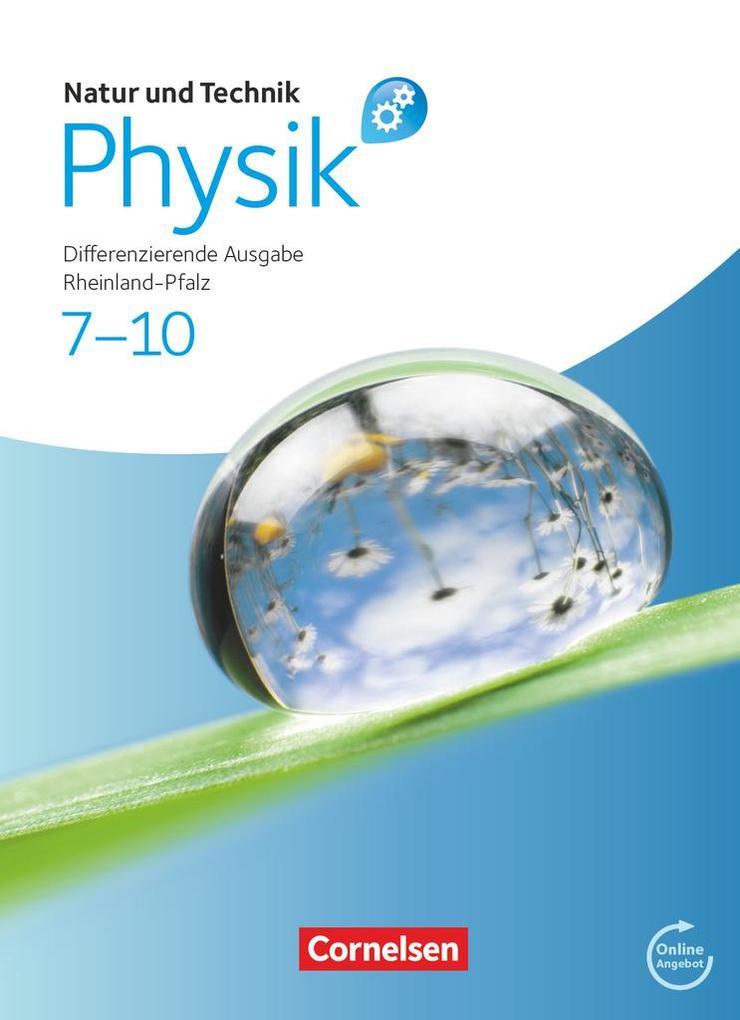 Natur und Technik - Physik 7.-10. Schuljahr. Schülerbuch mit Online-Anbindung. Differenzierende Ausgabe - Rheinland-Pfalz als Buch (gebunden)
