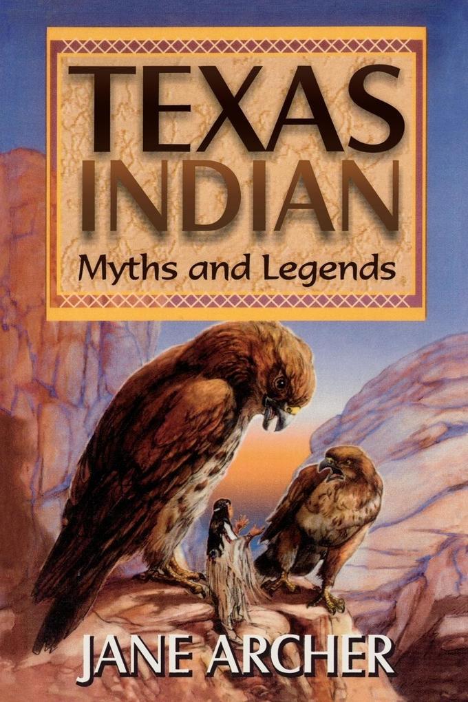 Texas Indian Myths & Legends als Taschenbuch