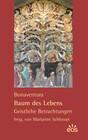 Bonaventura: Baum des Lebens - Geistliche Betrachtungen