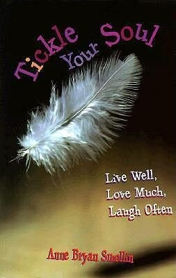 Tickle Your Soul: Live Well, Love Much, Laugh Often als Taschenbuch