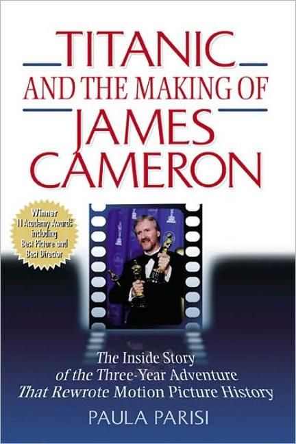 Titanic and the Making of James Cameron: The Inside Story of the 3-Year Adventure That Rewrote Motion Picture History als Buch (gebunden)