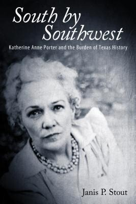 South by Southwest: Katherine Anne Porter and the Burden of Texas History als Buch (gebunden)