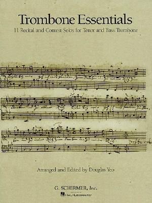 Trombone Essentials: 11 Recital and Contest Solos for Tenor and Bass Trombone als Taschenbuch