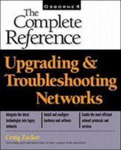 Upgrading and Troubleshooting Networks: The Complete Reference (Book/CD-ROM package) als Taschenbuch