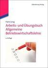 Arbeits- und Übungsbuch Allgemeine Betriebswirtschaftslehre