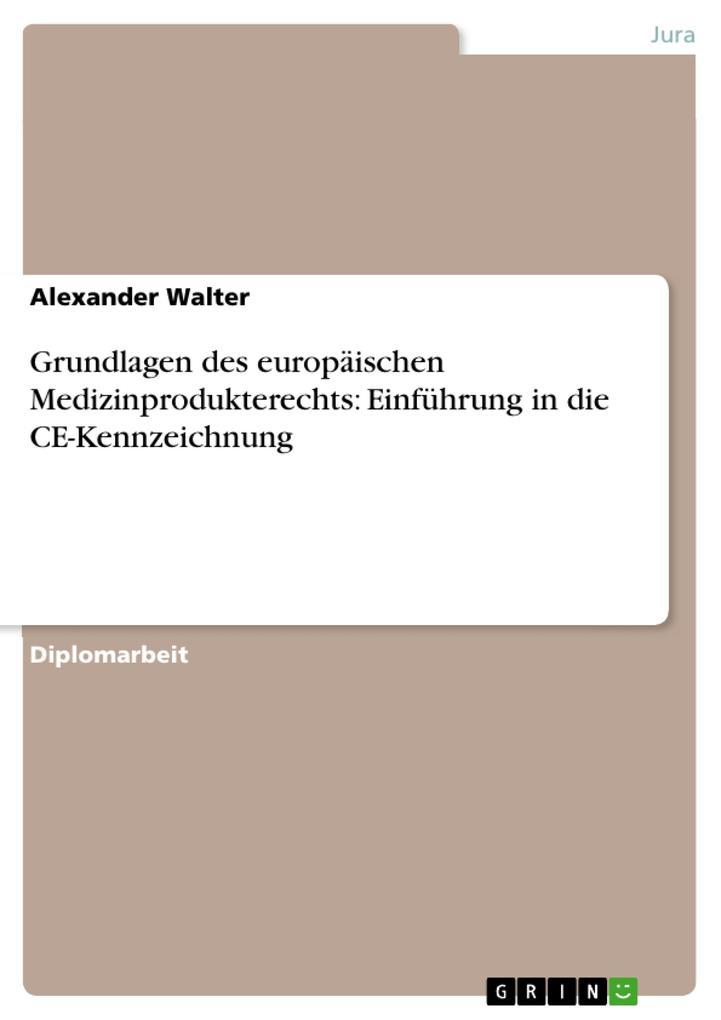 Grundlagen des europäischen Medizinprodukterechts: Einführung in die CE-Kennzeichnung als eBook epub
