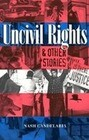 Uncivil Rights & Other Stories