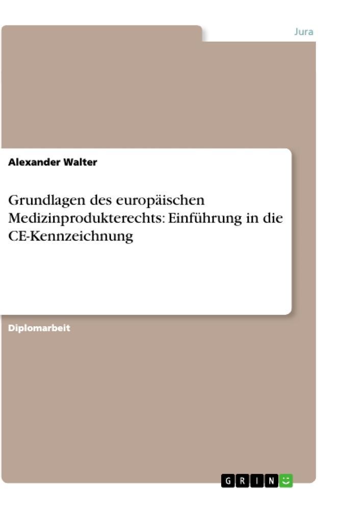 Grundlagen des europäischen Medizinprodukterechts: Einführung in die CE-Kennzeichnung als Buch (kartoniert)