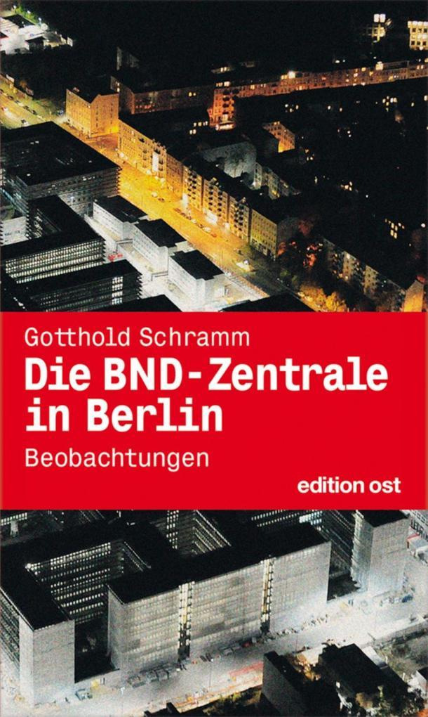 Die BND-Zentrale in Berlin als eBook epub