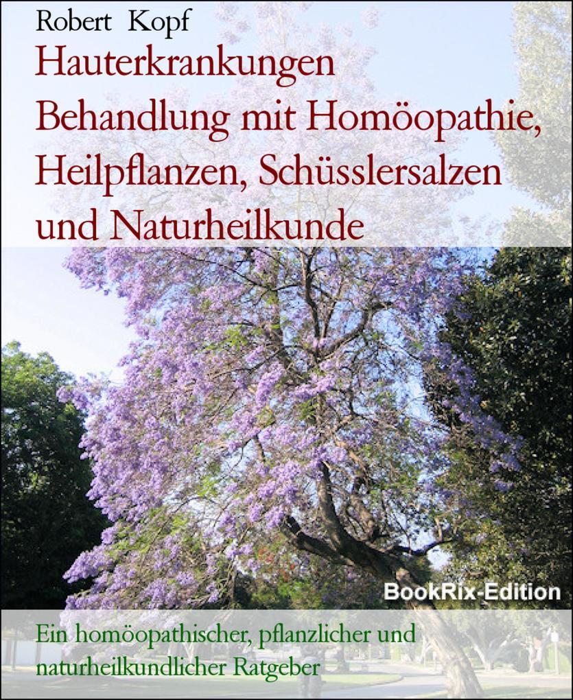 Hauterkrankungen  Behandlung mit Homöopathie, Heilpflanzen, Schüsslersalzen und Naturheilkunde als eBook