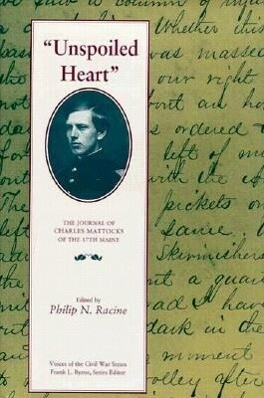 Unspoiled Heart: The Journal of Charles Mattocks of the 17th Maine als Buch