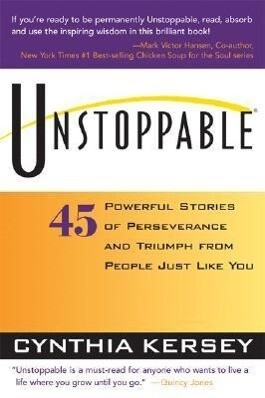 Unstoppable: 45 Powerful Stories of Perseverance and Triumph from People Just Like You als Taschenbuch