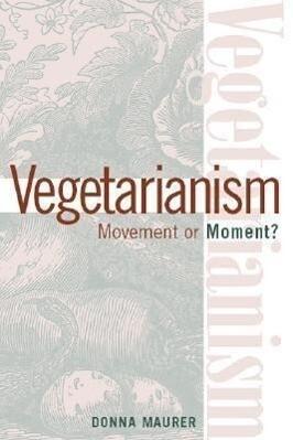 Vegetarianism: Movement Or Moment als Taschenbuch