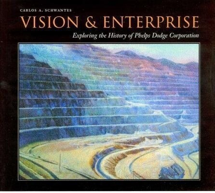 Vision and Enterprise: Exploring the History of Phelps Dodge Corporation als Buch (gebunden)