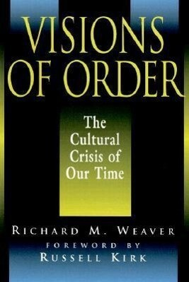 Visions of Order: The Cultural Crisis of Our Time als Taschenbuch