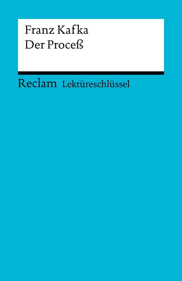 Lektüreschlüssel. Franz Kafka: Der Proceß als eBook epub