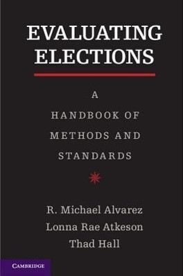 Evaluating Elections: A Handbook of Methods and Standards als Buch (gebunden)