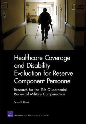 Healthcare Coverage and Disability Evaluation for Reserve Component Personnel: Research for the 11th Quadrennial Review of Military Compensation als Taschenbuch