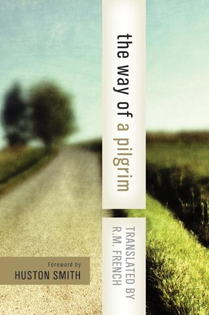 The Way of a Pilgrim: And the Pilgrim Continues His Way als Taschenbuch