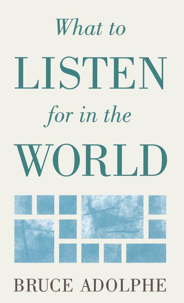 What to Listen for in the World als Buch (gebunden)