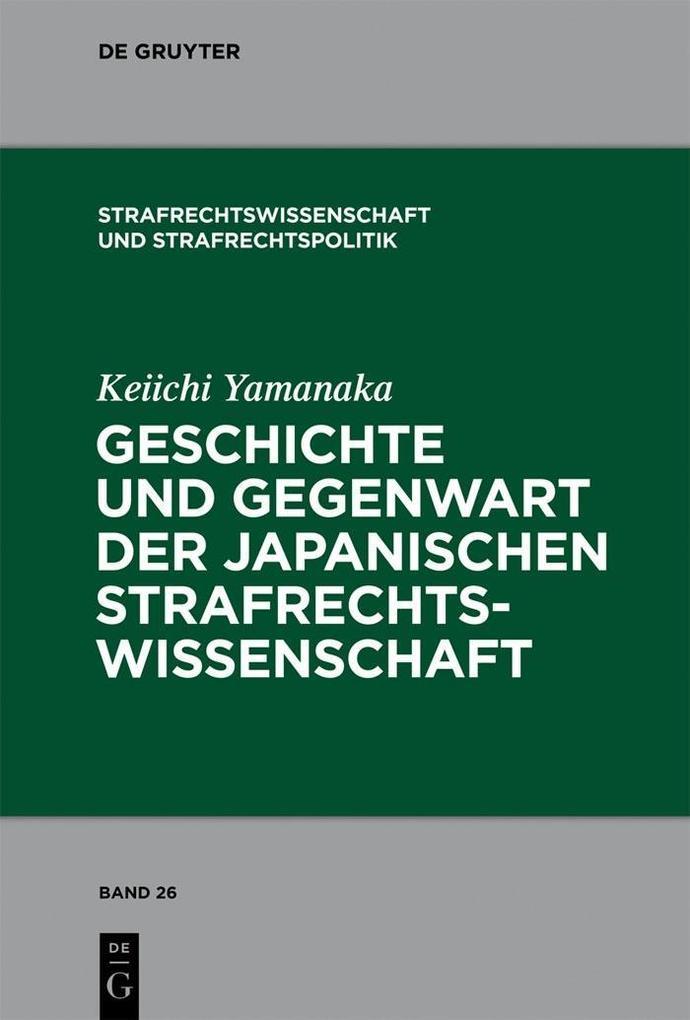 Geschichte und Gegenwart der japanischen Strafrechtswissenschaft als eBook pdf