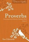 Proverbs, Volume 2: Discovering Ancient Wisdom for a Postmodern World