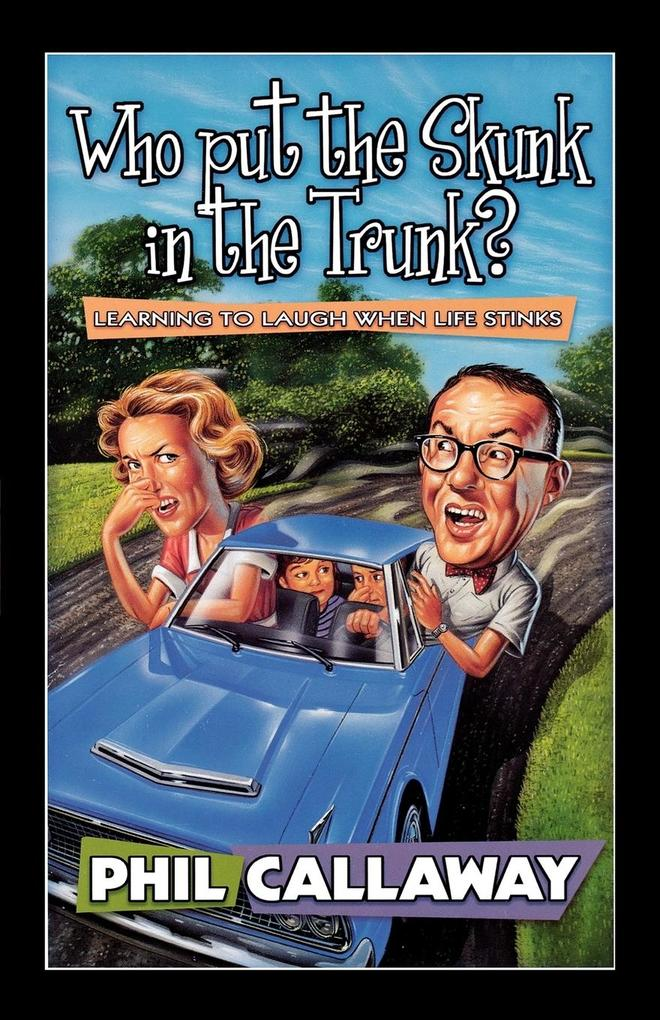 Who Put the Skunk in the Trunk? als Taschenbuch