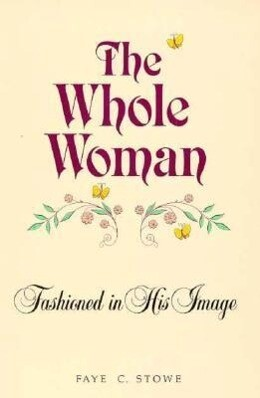 The Whole Woman: Fashioned in His Image als Taschenbuch
