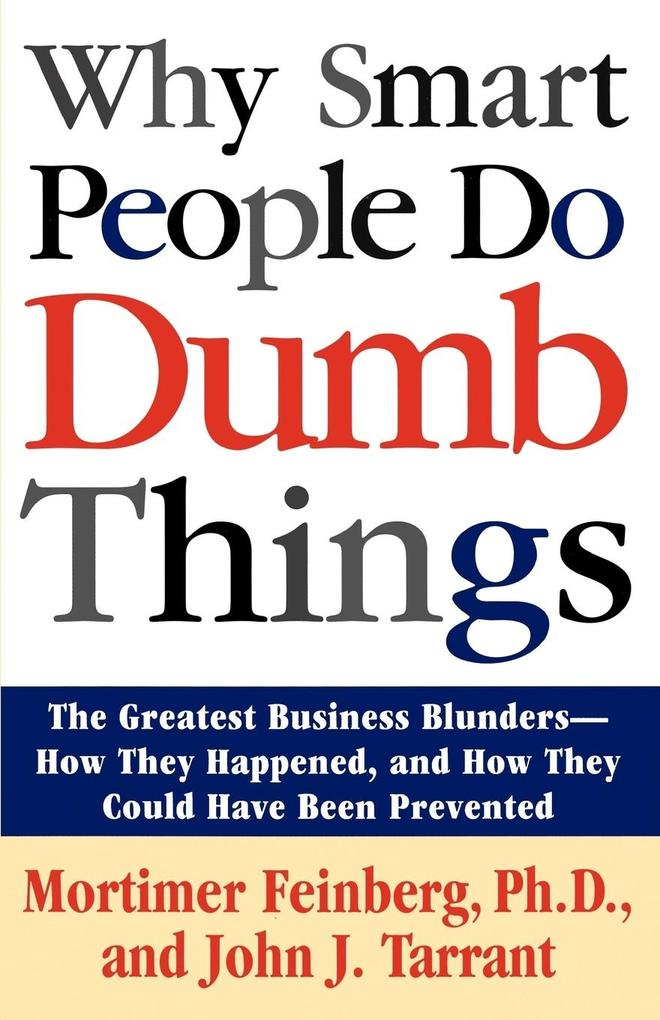 Why Smart People Do Dumb Things als Buch (kartoniert)