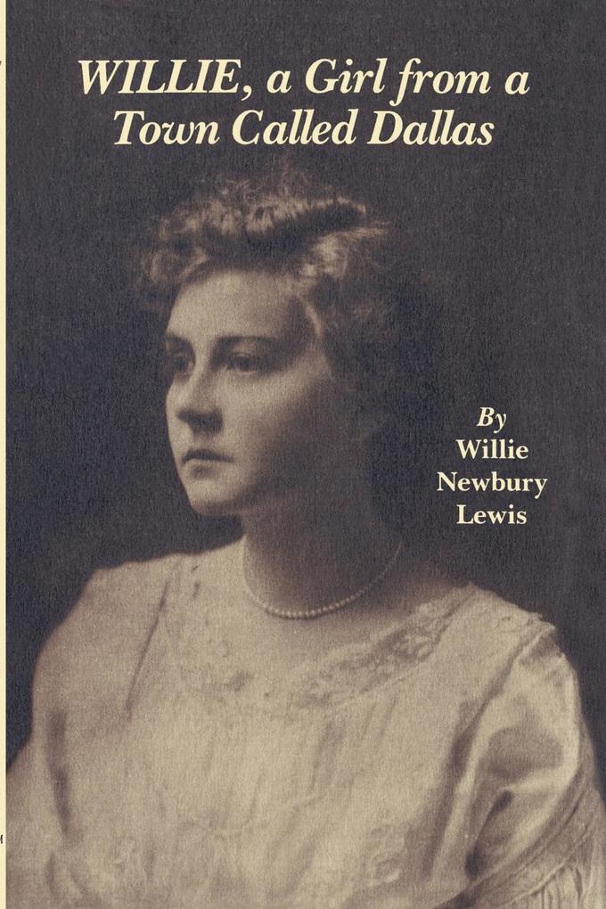 Willie, a Girl from a Town Called Dallas als Taschenbuch