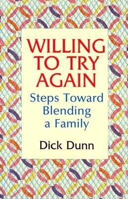 Willing to Try Again: Steps Toward Blending a Family als Taschenbuch
