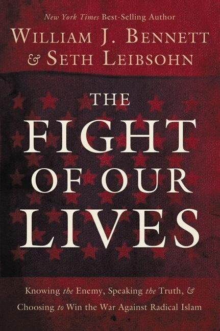 The Fight of Our Lives: Knowing the Enemy, Speaking the Truth, and Choosing to Win the War Against Radical Islam als Taschenbuch