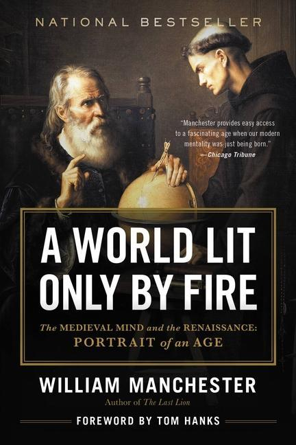 A World Lit Only by Fire: The Medieval Mind and the Renaissance: Portrait of an Age als Taschenbuch
