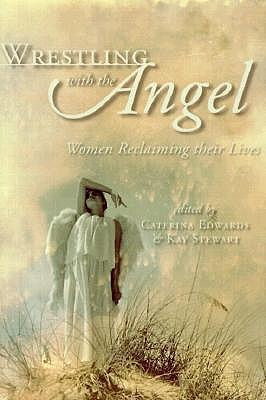 Wrestling with the Angel: Women Reclaiming Their Lives als Taschenbuch