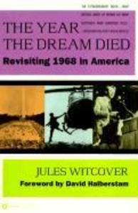 The Year the Dream Died: Revisiting 1968 in America als Taschenbuch