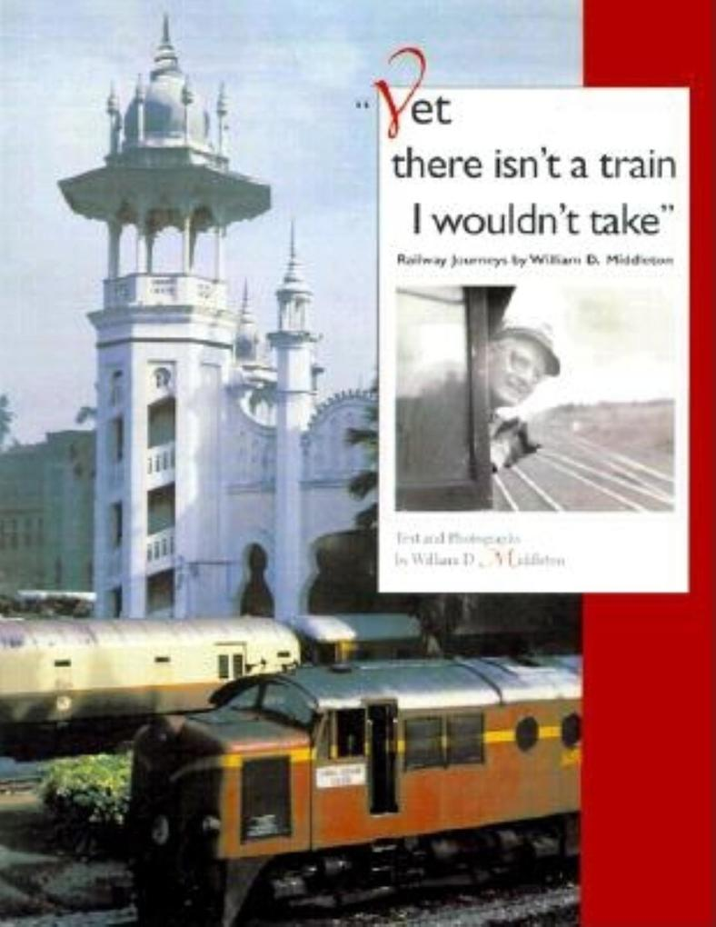 Yet there isn't a train I wouldn't take als Buch (gebunden)