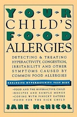 Your Child's Food Allergies: Detecting & Treating Hyperactivity, Congestion, Irritability and Other Symptoms Caused by Common Food Allergies als Taschenbuch