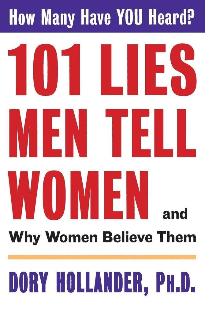 101 Lies Men Tell Women -- And Why Women Believe Them als Taschenbuch