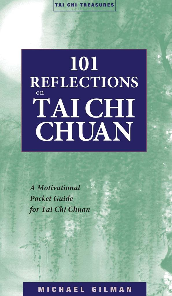101 Reflections on Tai Chi Chuan als Taschenbuch