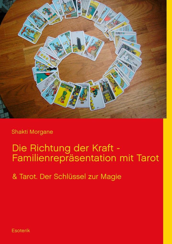Die Richtung der Kraft - Familienrepräsentation mit Tarot als eBook epub
