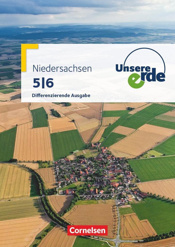 Unsere Erde 5./6. Schuljahr. Schülerbuch Niedersachsen Differenzierende Ausgabe als Buch (kartoniert)