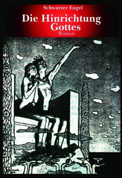 Die Hinrichtung Gottes als Buch (gebunden)