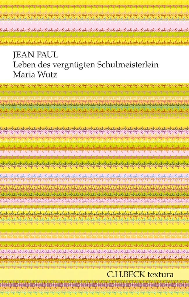 Leben des vergnügten Schulmeisterlein Maria Wutz in Auenthal als eBook epub