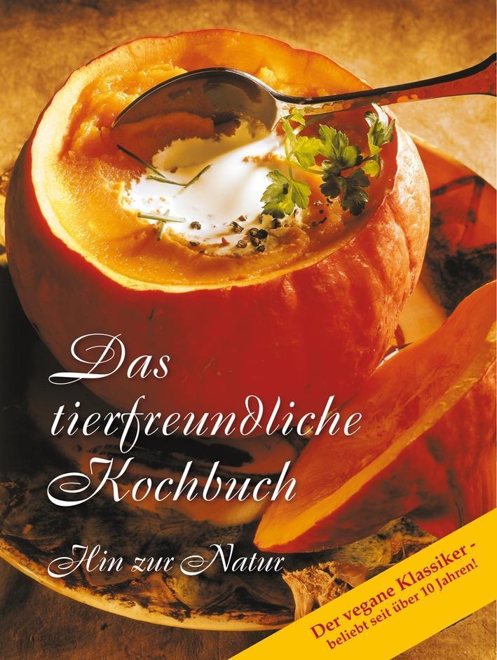Das tierfreundliche Kochbuch als Buch (gebunden)