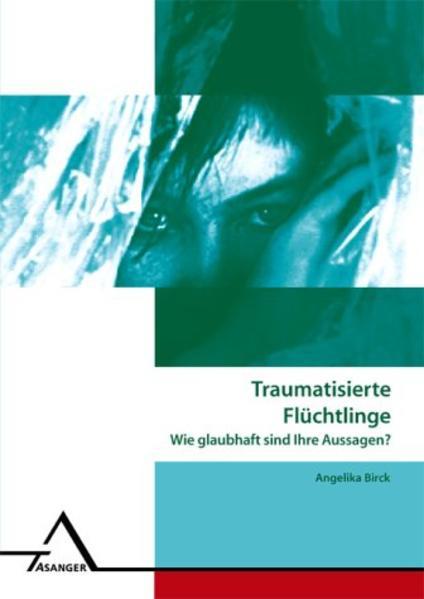 Traumatisierte Asylsuchende - Wie glaubhaft sind ihre Aussagen? als Buch (kartoniert)