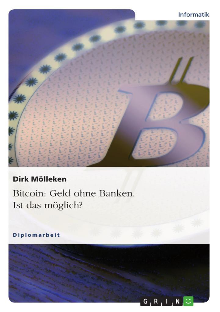 Bitcoin: Geld ohne Banken - ist das möglich? als eBook epub