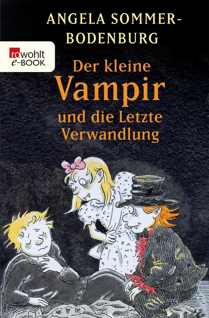Der kleine Vampir und die Letzte Verwandlung als eBook epub