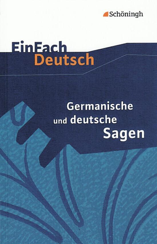 Germanische und deutsche Sagen. EinFach Deutsch Textausgaben als Taschenbuch